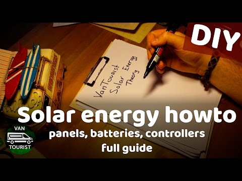 Solar energy theory. Panels, batteries, charging controllers & how to calculate power. DIY solar